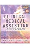 Clinical Medical Assisting A Professional, Field Smart Approach to the Workplace (Book Only) 2008 9781111318697 Front Cover