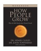 How People Grow What the Bible Reveals about Personal Growth 1st 2002 Workbook  9780310245698 Front Cover