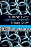 97 Things Every Software Architect Should Know Collective Wisdom from the Experts 1st 2009 9780596522698 Front Cover