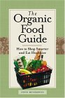 Organic Food Guide How to Shop Smarter and Eat Healthier 2004 9780762730698 Front Cover