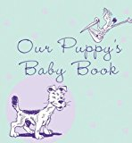 Our Puppy's Baby Book 2005 9781630267698 Front Cover