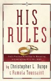 His Rules God's Practical Roadmap for Becoming and Attracting Mr. or Mrs. Right 2005 9780307729699 Front Cover