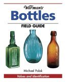Bottles - Warman's Field Guide Values and Identification 2nd 2005 9780873499699 Front Cover