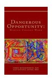 Dangerous Opportunity: Making Change Work 2004 9781413434699 Front Cover