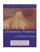 Healing the Trauma of Domestic Violence A Workbook for Women cover art