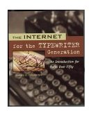 Internet for the Typewriter Generation An Introduction for Folks over Fifty 1999 9781580080699 Front Cover