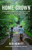 Home Grown Adventures in Parenting off the Beaten Path, Unschooling, and Reconnecting with the Natural World 2014 9781611801699 Front Cover