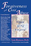 Forgiveness and Child Abuse Would YOU Forgive? 2010 9781931741699 Front Cover