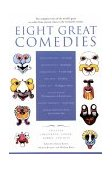 Eight Great Comedies 1996 9780452011700 Front Cover
