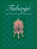 Faberge and the Russian Master Goldsmiths 2008 9780789399700 Front Cover