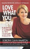 Love What You Do Building a Career in the Culinary Industry 2009 9781440156700 Front Cover