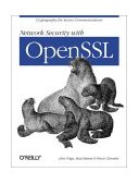 Network Security with OpenSSL Cryptography for Secure Communications 1st 2002 9780596002701 Front Cover