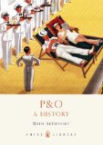 P and O A History 2012 9780747811701 Front Cover