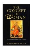 Concept of Woman The Aristotelian Revolution, 750 B. C. -A. D. 1250 1997 9780802842701 Front Cover
