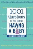 1001 Questions to Ask Before Having a Baby 2013 9780989567701 Front Cover