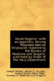 Naval Hygiene : With an Appendix 2009 9781103025701 Front Cover