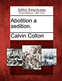 Abolition a Sedition 2012 9781275733701 Front Cover