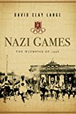 Nazi Games The Olympics Of 1936 1st 2007 9780393349702 Front Cover