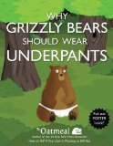 Why Grizzly Bears Should Wear Underpants 2013 9781449427702 Front Cover