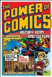 Power of Comics History, Form, and Culture 2nd 2015 9781472535702 Front Cover