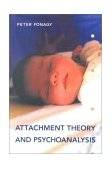 Attachment Theory and Psychoanalysis 1st 2001 9781892746702 Front Cover