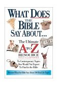 What Does the Bible Say About... The Ultimate A to Z Resource 2001 9780785242703 Front Cover
