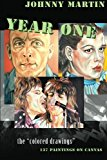 Year One / the Colored Drawings 2012 9781480234703 Front Cover