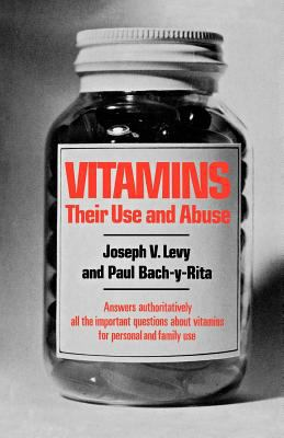 Vitamins Their Use and Abuse 1976 9780871403704 Front Cover