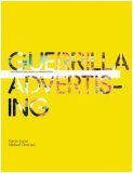 Guerrilla Advertising Unconventional Brand Communication 1st 2006 9781856694704 Front Cover