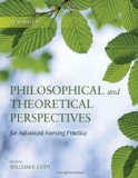 Philosophical and Theoretical Perspectives for Advanced Nursing Practice 5th 2011 Revised  9780763765705 Front Cover
