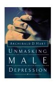 Unmasking Male Depression 2000 9780849940705 Front Cover