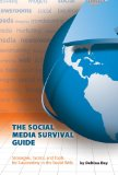 Social Media Survival Guide Strategies, Tactics, and Tools for Succeeding in the Social Web 2nd 2011 9781884995705 Front Cover