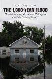 1,000-Year Flood Destruction, Loss, Rescue, and Redemption along the Mississippi River 2010 9780762752706 Front Cover