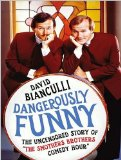 "Dangerously Funny: The Uncensored Story of ""The Smothers Brothers Comedy Hour"", Library Edition 2010 9781400145706 Front Cover"