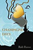 Champagne Days 2009 9781440138706 Front Cover