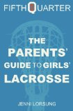 Parents' Guide to Girls' Lacrosse 2011 9781460941706 Front Cover