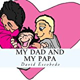 My Papa and My Dad 2013 9781484152706 Front Cover