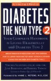 Diabetes the New Type 2 Your Complete Handbook to Living Healthfully with Diabetes Type 2 2008 9781585426706 Front Cover
