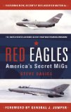 Red Eagles America's Secret Migs 2012 9781846039706 Front Cover