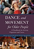Dance and Movement for Older People A Handbook for Activity Coordinators and Carers 2013 9781849054706 Front Cover