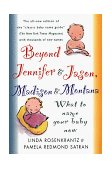 Beyond Jennifer and Jason, Madison and Montana What to Name Your Baby Now 3rd 1999 Revised 9780312199708 Front Cover