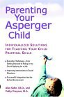 Parenting Your Asperger Child Individualized Solutions for Teaching Your Child Practical Skills 2005 9780399530708 Front Cover