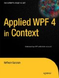 Applied WPF 4 in Context 2011 9781430234708 Front Cover