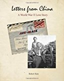 Letters from China A World War II Love Story 2012 9781470029708 Front Cover