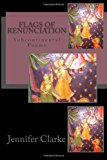 Flags of Renunciation Subcontinental Poems 2013 9781484116708 Front Cover