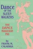 Dance of the Sleepwalkers The Dance Marathon Fad 1993 9780879725709 Front Cover