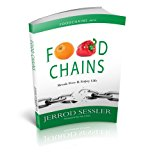 Food Chains Break Free and Enjoy Life 2013 9780989699709 Front Cover