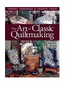 Art of Classic Quiltmaking 2010 9781571200709 Front Cover