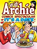 Archie Comics Spectacular - It's a Date 2013 9781936975709 Front Cover