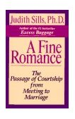 Fine Romance The Passage of Courtship from Meeting to Marriage 1993 9780345385710 Front Cover